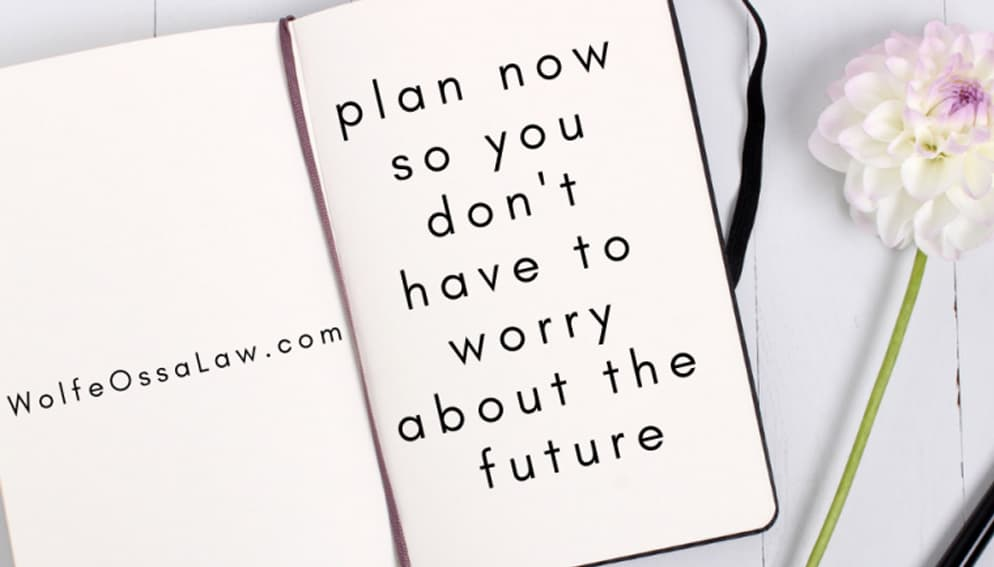 Plan your Future with Wolfe Ossa Law